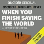 Audible Members: When You Finish Saving the World (Audiobook)